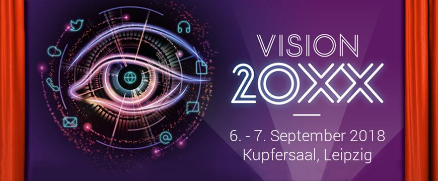 Vision20XX am 06./07. September 2018 in Leipzig