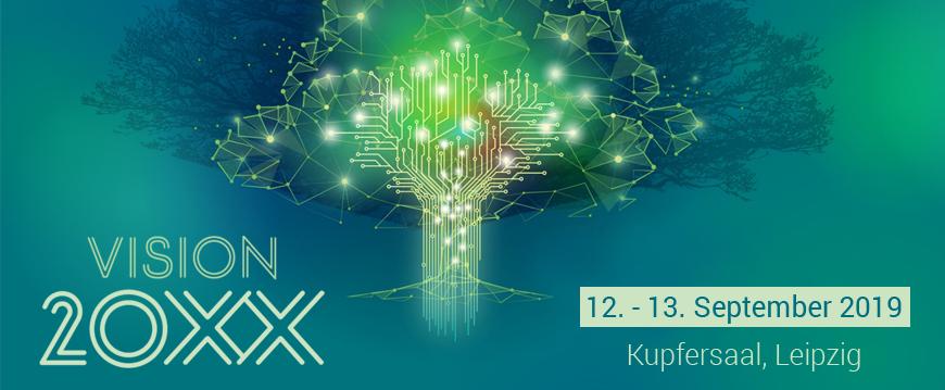 VISION 20XX – 12.-13.September 2019 in Leipzig – Wir sind dabei!